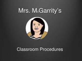 Mrs. M c Garrity�s