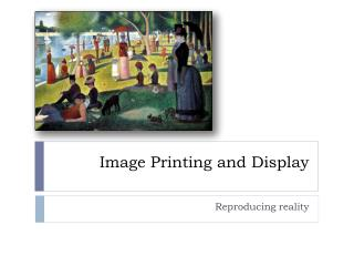 Image Printing and Display