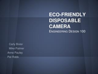 ECO-FRIENDLY  DISPOSABLE CAMERA Engineering Design 100