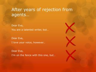 After years of rejection from agents…