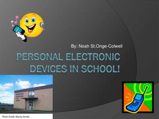Personal  Electronic Devices  in school!