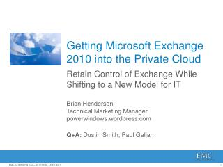 Getting  Microsoft Exchange 2010 into the Private  Cloud
