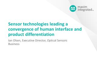 Sensor technologies leading a convergence of human interface and product differentiation