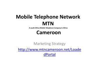 Mobile Telephone Network   MTN  A south Africa Mobile Telephone  Company  in Africa  Cameroon