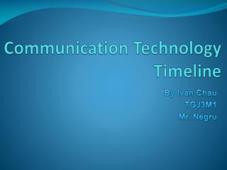 Communication Technology  Timeline