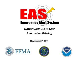 Nationwide EAS Test Information Briefing November 3 rd , 2011