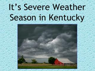 It�s Severe Weather Season in Kentucky