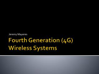 Fourth Generation (4G) Wireless Systems