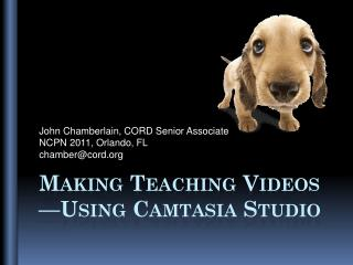 M aking  T eaching  V ideos �Using  Camtasia  Studio