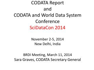 SciDataCon  2014 CODATA and World Data System November 2-5, 2014 New Delhi, India http://www.scidatacon2014.org / Sara