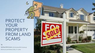PROTECT YOUR PROPERTY FROM  LAND  SCAMS