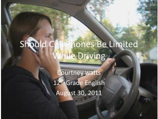 Should Cell Phones Be Limited While Driving