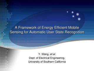 A Framework of Energy Efficient Mobile Sensing for Automatic User State Recognition