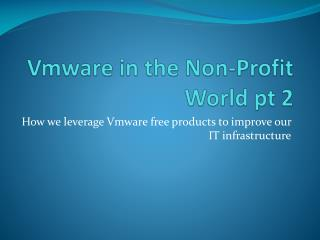 Vmware  in the  Non-Profit World  pt  2