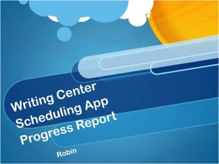 Writing Center Scheduling App Progress Report