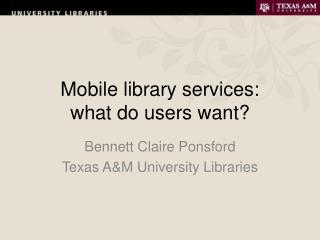 Mobile library services:  what do users want?