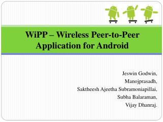 WiPP – Wireless Peer-to-Peer Application for Android
