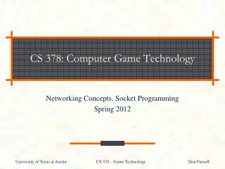 CS  378:  Computer Game Technology