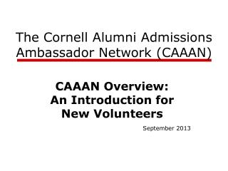 The Cornell Alumni Admissions Ambassador Network (CAAAN)
