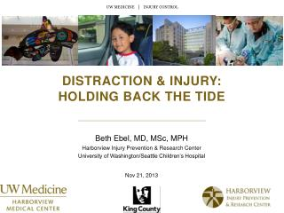 DISTRACTION & INJURY: holding back the tide