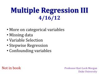 Multiple Regression III 4/16/12