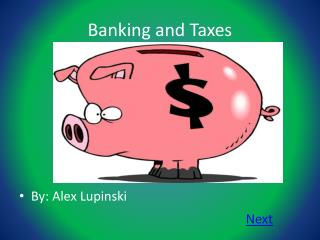 Banking and Taxes