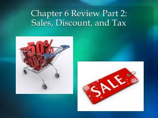Chapter 6 Review Part 2: Sales, Discount, and Tax