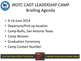 JROTC CADT LEADERSHIP CAMP  Briefing Agenda