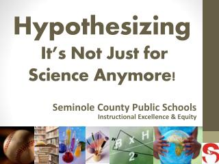 Hypothesizing  It�s Not Just for Science Anymore!