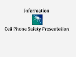Information  Cell Phone Safety  Presentation