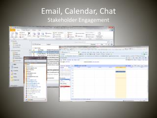 Email, Calendar, Chat Stakeholder Engagement