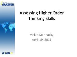 Assessing Higher Order Thinking Skills
