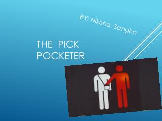 The  Pick pocketer