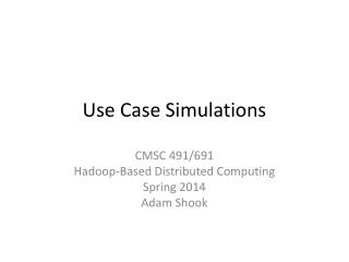 Use Case Simulations