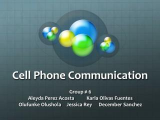 Cell Phone Communication