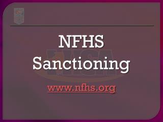 NFHS  Sanctioning www.nfhs.org