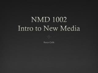 NMD 1002 Intro to New Media