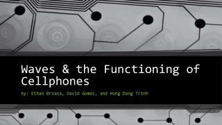Waves  & the Functioning of  Cellphones