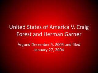United States of America V. Craig Forest and Herman Garner
