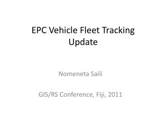 EPC Vehicle Fleet Tracking Update