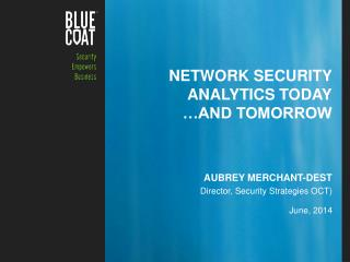 Network security analytics today …and tomorrow