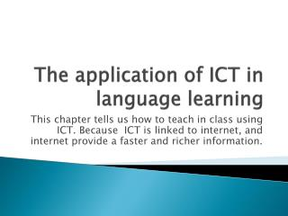 The application of ICT in language learning