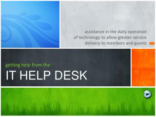getting help from the IT HELP DESK