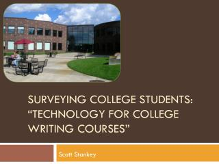 Surveying College students: �Technology for college writing courses�