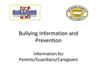 Bullying Information and Prevention Information for Parents/Guardians/Caregivers