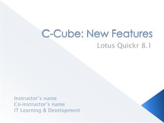 C-Cube: New Features