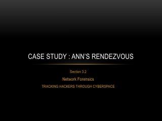 Case study : Ann's rendezvous