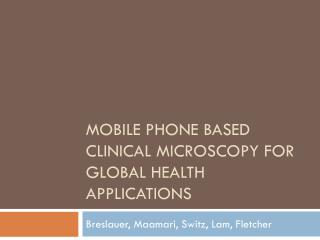Mobile Phone Based Clinical Microscopy for Global Health Applications