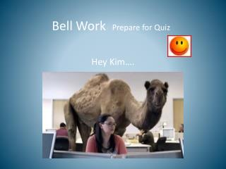 Bell Work   Prepare for Quiz