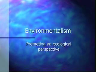 Ideologies-environmentalism